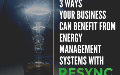 3 Ways your Business Can Benefit From Energy Management Systems with Resync